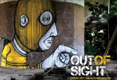 «Out of Sight: Urban Art Abandoned Spaces» - RomanyWG