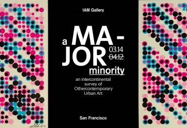 «a Major Minority»,Graffuturism Group Show, 1am Gallery, San Fransisco (USA), March 2014