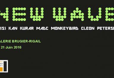 New Wave Groupshow - Galerie Brugier-Rigail, Paris (FR)